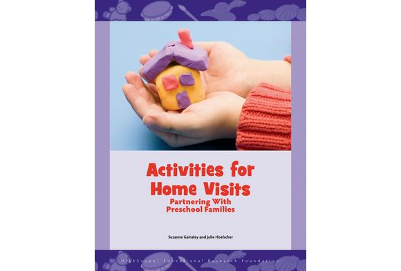 Activities for Home Visits: Partnering With Preschool Families