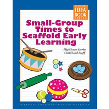 Small-Group Times to Scaffold Early Learning