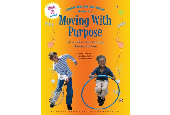Moving With Purpose: 54 Activities for Learning, Fitness, and Fun