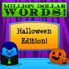 Million Dollar Words - Halloween Edition