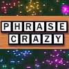 Phrase Crazy