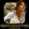Reincarnations: Awakening