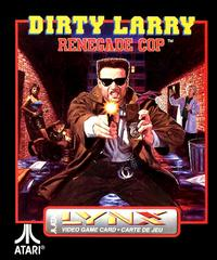 Dirty Larry: Renegade Cop Atari Lynx Prices