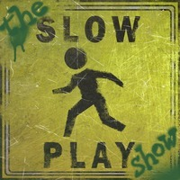 The Slow Play