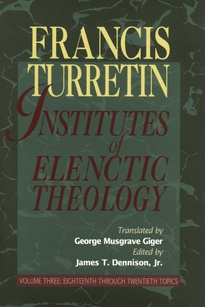 Institutes of Elenctic Theology, Three Volume Set