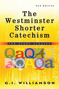 The Westminster Shorter Catechism, Second Edition