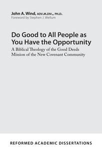 Do Good to All People as You Have the Opportunity