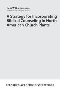 A Strategy for Incorporating Biblical Counseling in North American Church Plants