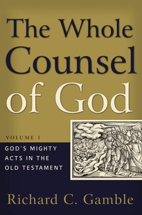 The Whole Counsel of God, Volume 1