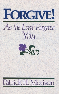 Forgive! As the Lord Forgave You