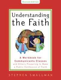 Understanding the Faith, New ESV Edition