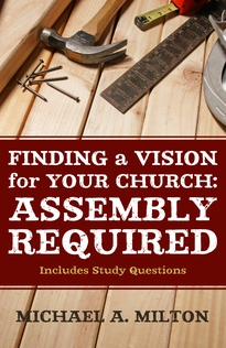 Finding a Vision for Your Church: Assembly Required