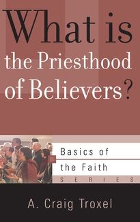 What Is the Priesthood of Believers?