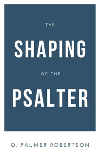 The Shaping of the Psalter