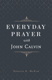 Everyday Prayer with John Calvin