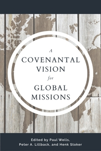 A Covenantal Vision for Global Mission